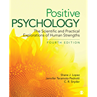 Positive Psychology: The Scientific and Practical Explorations of Human Strengths (NULL)
