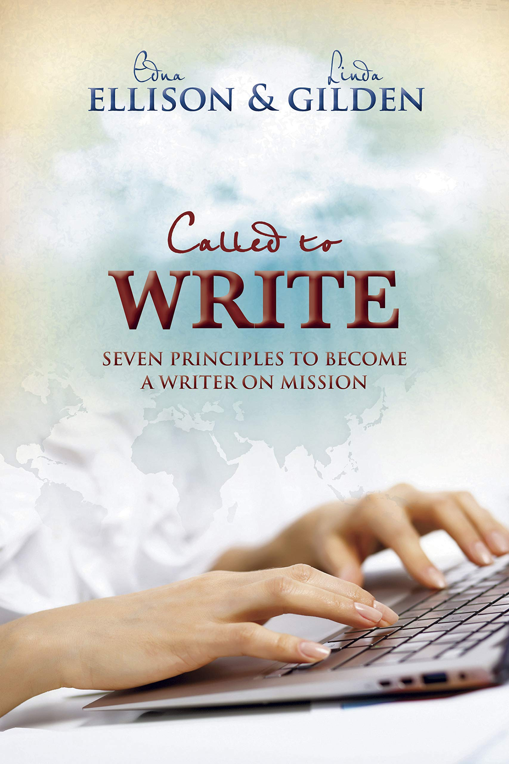Called To Write Seven Principles To Become A Writer On Mission  Follow The Author