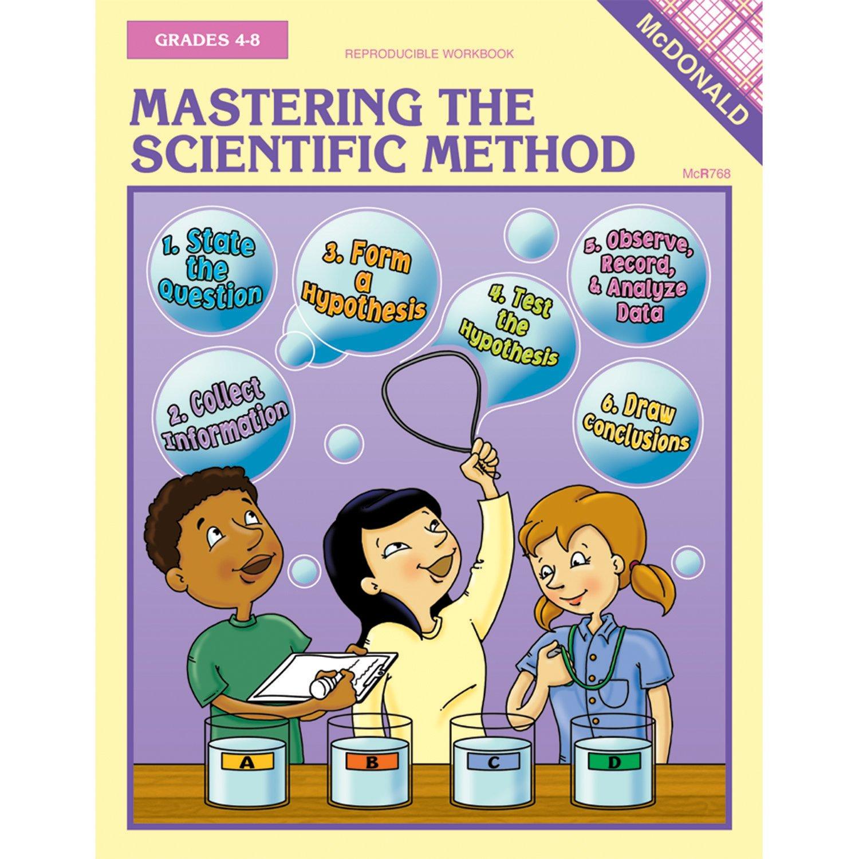 McDonald Publishing MC-R768 Mastering The Scientific Method Reproducible Book Educators Resource - DROPSHIP
