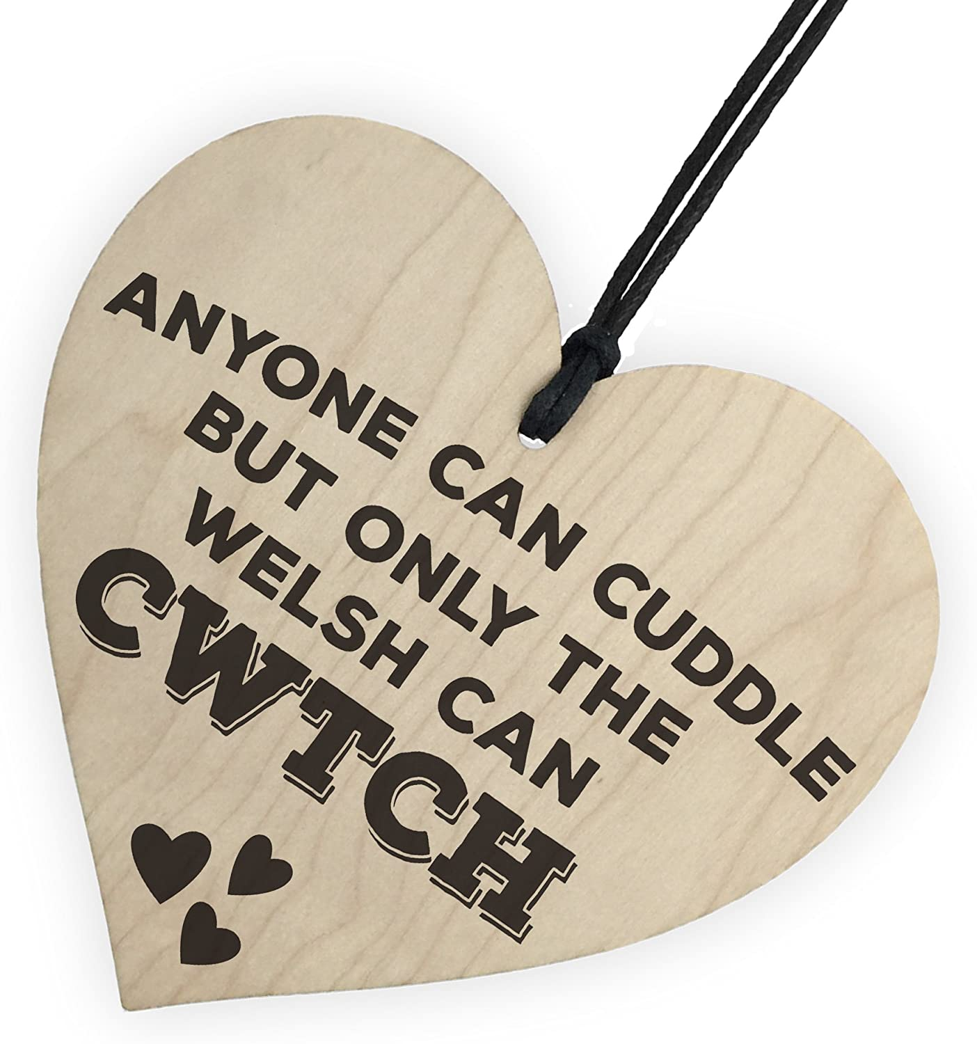 Anyone can cuddle only the welsh can Cwtch with hearts wooden hanging hearts