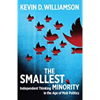 The Smallest Minority: Independent Thinking in the Age of Mob Politics