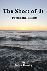 The Short of It: Poems and Visions Kindle Edition