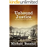 Unbound Justice: Australian Historical Fiction Novel (The Australian Sandstone Series Book 1)