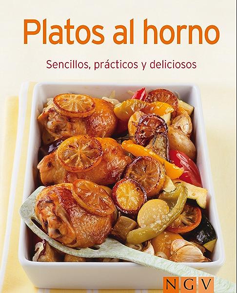 Platos al horno: Nuestras 100 mejores recetas en un solo libro eBook: Naumann & Göbel Verlag: Amazon.es: Tienda Kindle