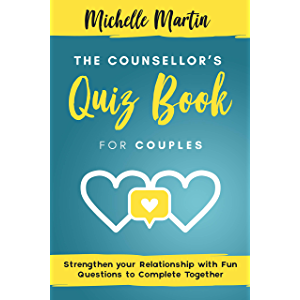The Counsellor's Quiz Book for Couples: Strenghten Your Relationship With Fun Questions to Complete Together