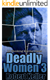 Deadly Women Volume 3: 18 Shocking True Crime Cases of Women Who Kill