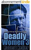 Deadly Women Volume 3: 18 Shocking True Crime Cases of Women Who Kill (English Edition)