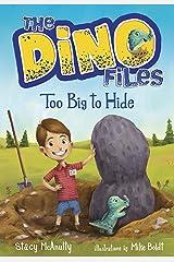 The Dino Files #2: Too Big to Hide Kindle Edition