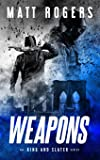 Weapons: A King & Slater Thriller