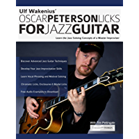 Ulf Wakenius Oscar Peterson Licks For Jazz Guitar: Learn the Jazz Soloing Concepts of a Master Improviser (Jazz Guitar…