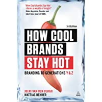 How Cool Brands Stay Hot: Branding to Generations Y and Z