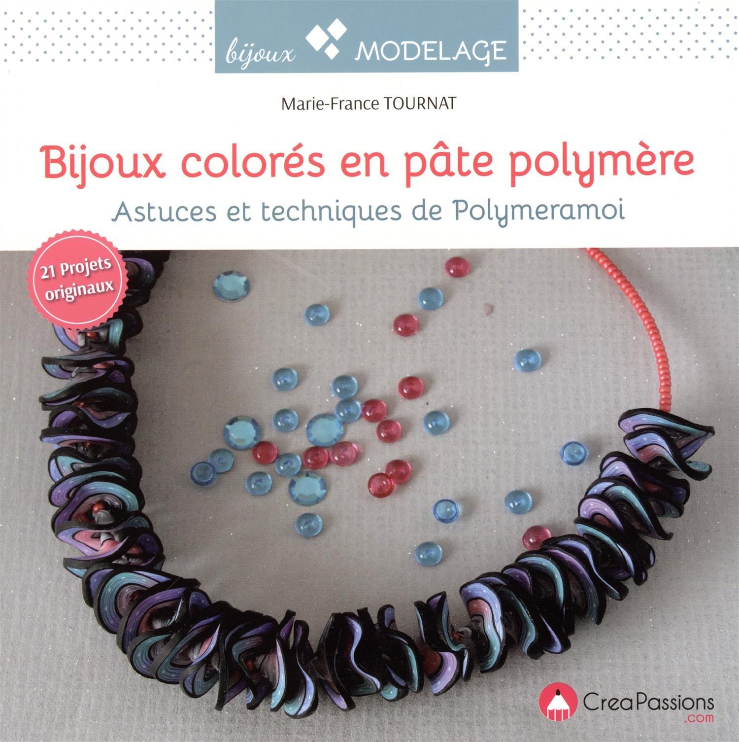 6cae4eba93a Bijoux colores en pate polymere  Amazon.ca  Marie-France Tournat  Books