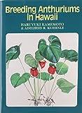 Breeding Anthuriums in Hawaii