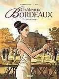 Châteaux Bordeaux - Tome 06: Le Courtier