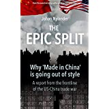 The Epic Split – Why 'Made in China' is going out of style