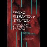 Revisão Sistemática da Literatura: contributo para um novo Paradigma Investigativo