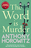 The Word Is Murder: The bestselling mystery from the author of Magpie Murders – you've never read a crime novel quite…