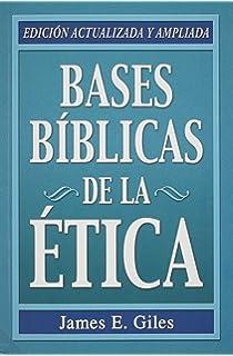 Bases Biblicas de la Etica (Spanish Edition)