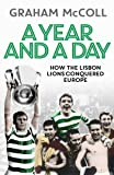 A Year and a Day: How the Lisbon Lions Conquered Europe
