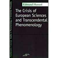 Crisis of European Sciences and Transcendental Phenomenology (Studies in Phenomenology and Existential Philosophy)