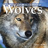 Exploring the World of Wolves (Exploring the World of (Paperback)(Firefly Books))