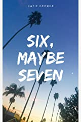 Six, Maybe Seven Kindle Edition