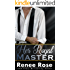 Her Royal Master: A Bad Boy Billionaire Romance