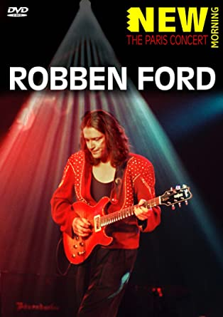 Robben Ford - The Paris Concert