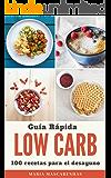 Low Carb: Guía Rápida + 100 recetas para el desayuno (Spanish Edition)
