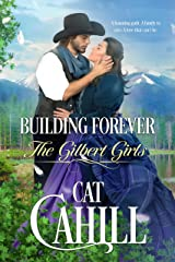 Building Forever: A Sweet Historical Western Romance (The Gilbert Girls Book 1) Kindle Edition