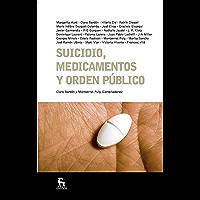 Suicidio, medicamentos y orden público (ESCUELA LACANIANA nº 7)
