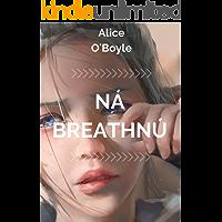 Ná breathnú (Irish Edition)