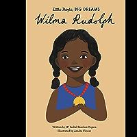 Wilma Rudolph (Little People, BIG DREAMS Book 27)