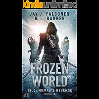 Silo: Nomad's Revenge (Frozen World Book 3)