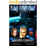 Warped Conduit (Platoon F Book 6)