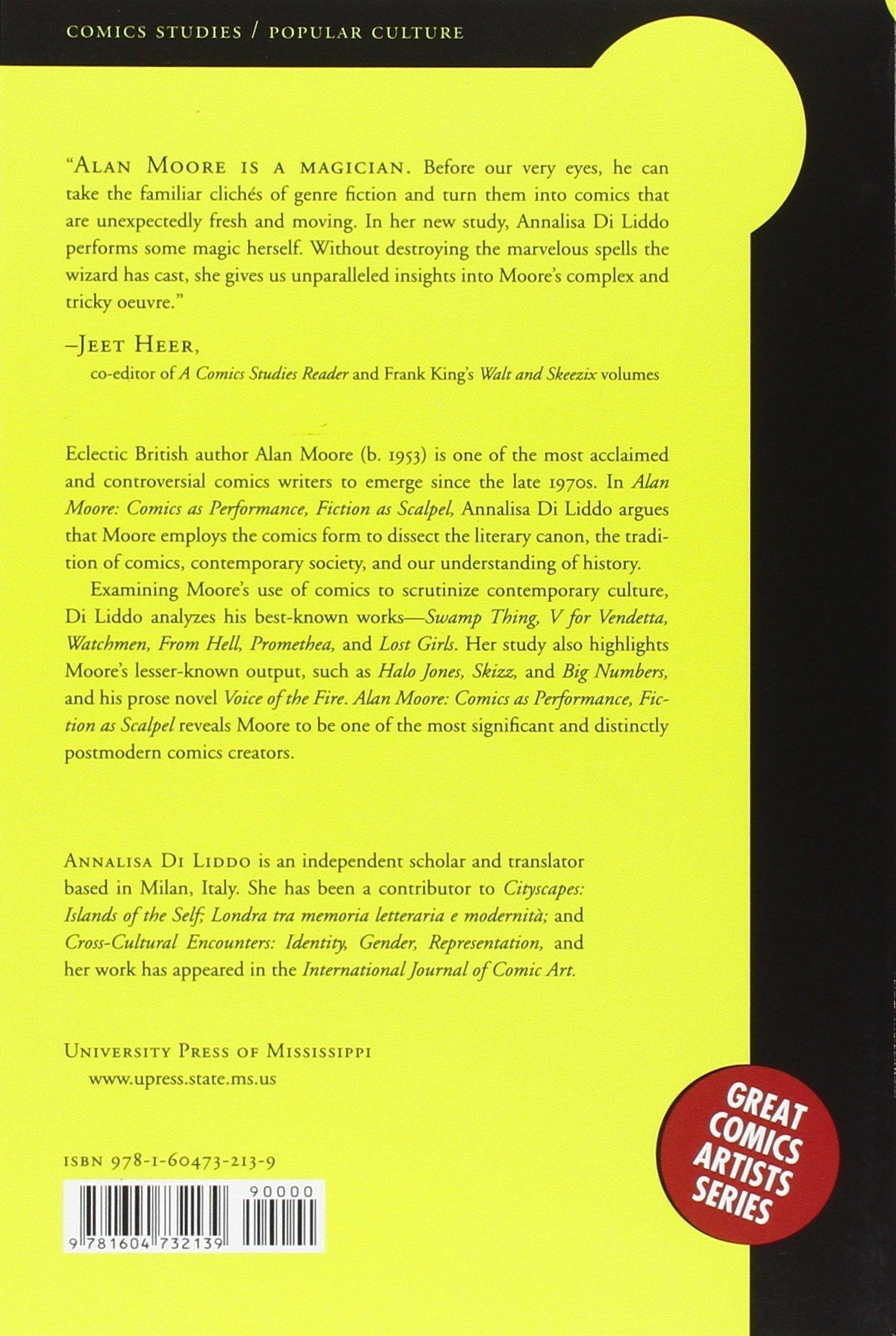 Alan Moore: Comics as Performance, Fiction as Scalpel (Great Comics Artists Series)