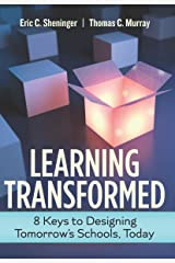 Learning Transformed: 8 Keys to Designing Tomorrow's Schools, Today Kindle Edition
