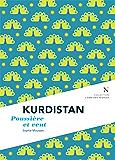 Kurdistan : Poussière et vent: L'Âme des Peuples