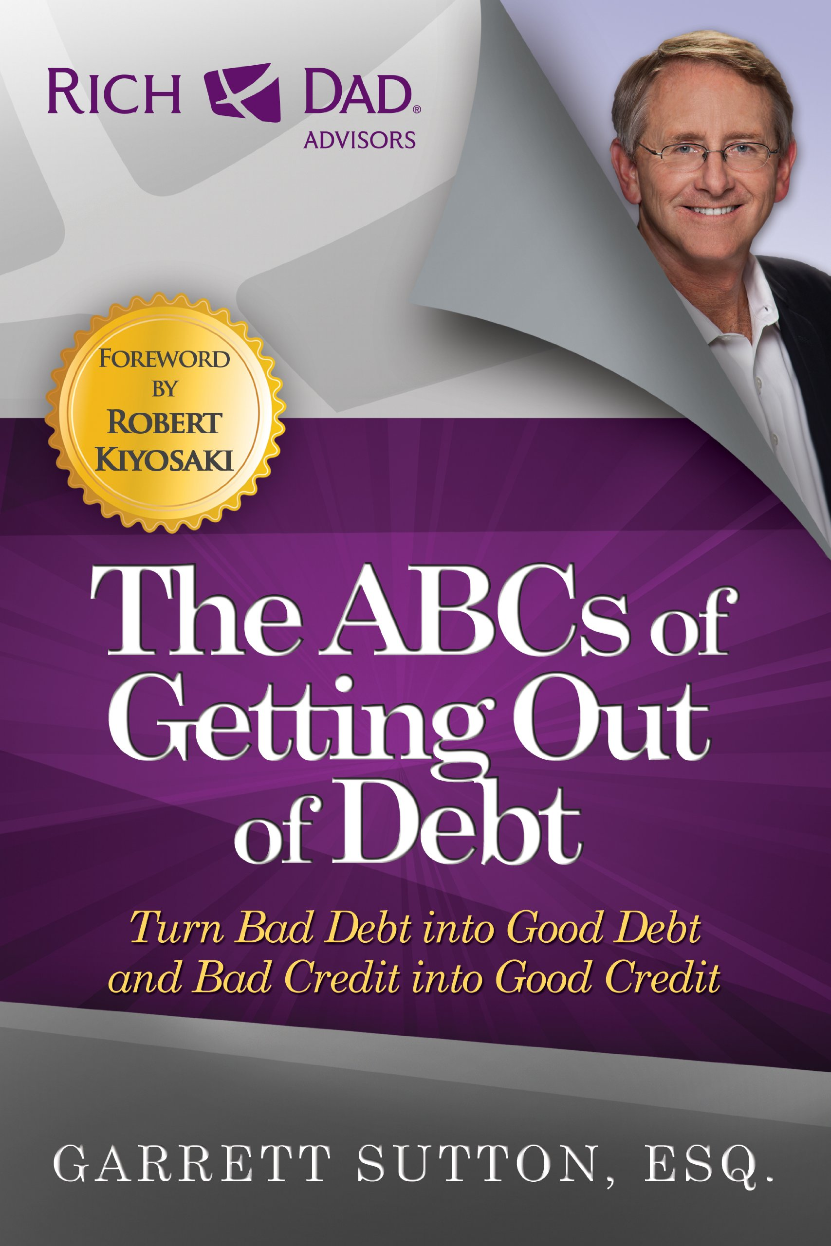 The ABCs of Getting Out of Debt: Turn Bad Debt into Good Debt and Bad Credit into Good Credit pdf epub