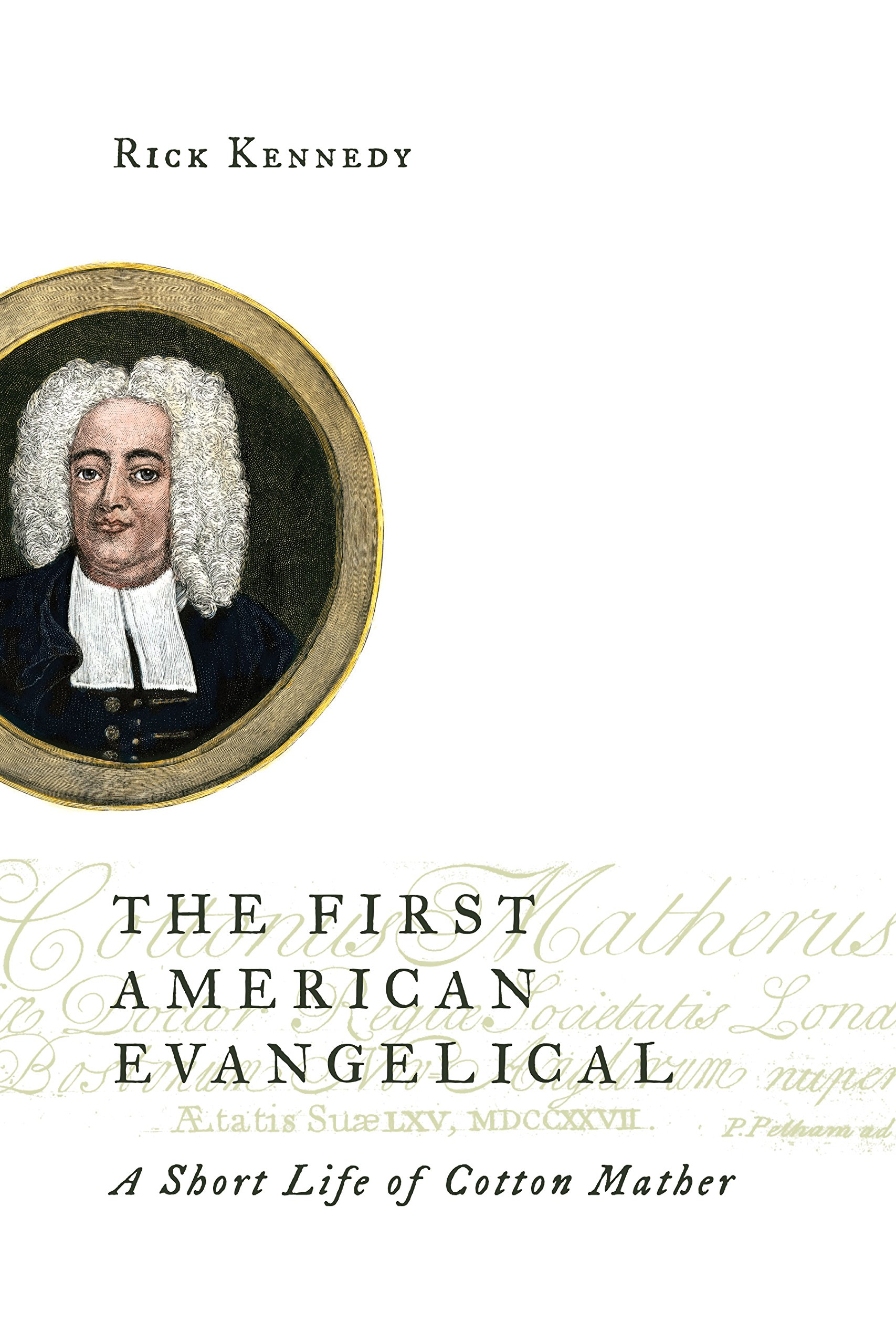Download The First American Evangelical: A Short Life of Cotton Mather (Library of Religious Biography (LRB)) pdf