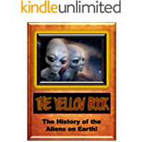 Yellow Book: The History of the Aliens on Earth (Blue Planet Project)