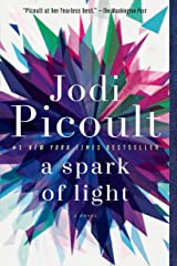 A Spark of Light: A Novel Kindle Edition
