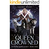 Queen Crowned: A slow-burn fantasy romance (The Warrior Queen Legacy Book 3)