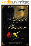 For Love of the Phantom (Phantom Rising Book 1)