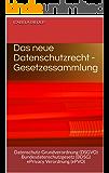 Das neue Datenschutzrecht - Gesetzessammlung: Datenschutz-Grundverordnung (DSGVO) Bundesdatenschutzgesetz (BDSG) ePrivacy Verordnung (ePVO)