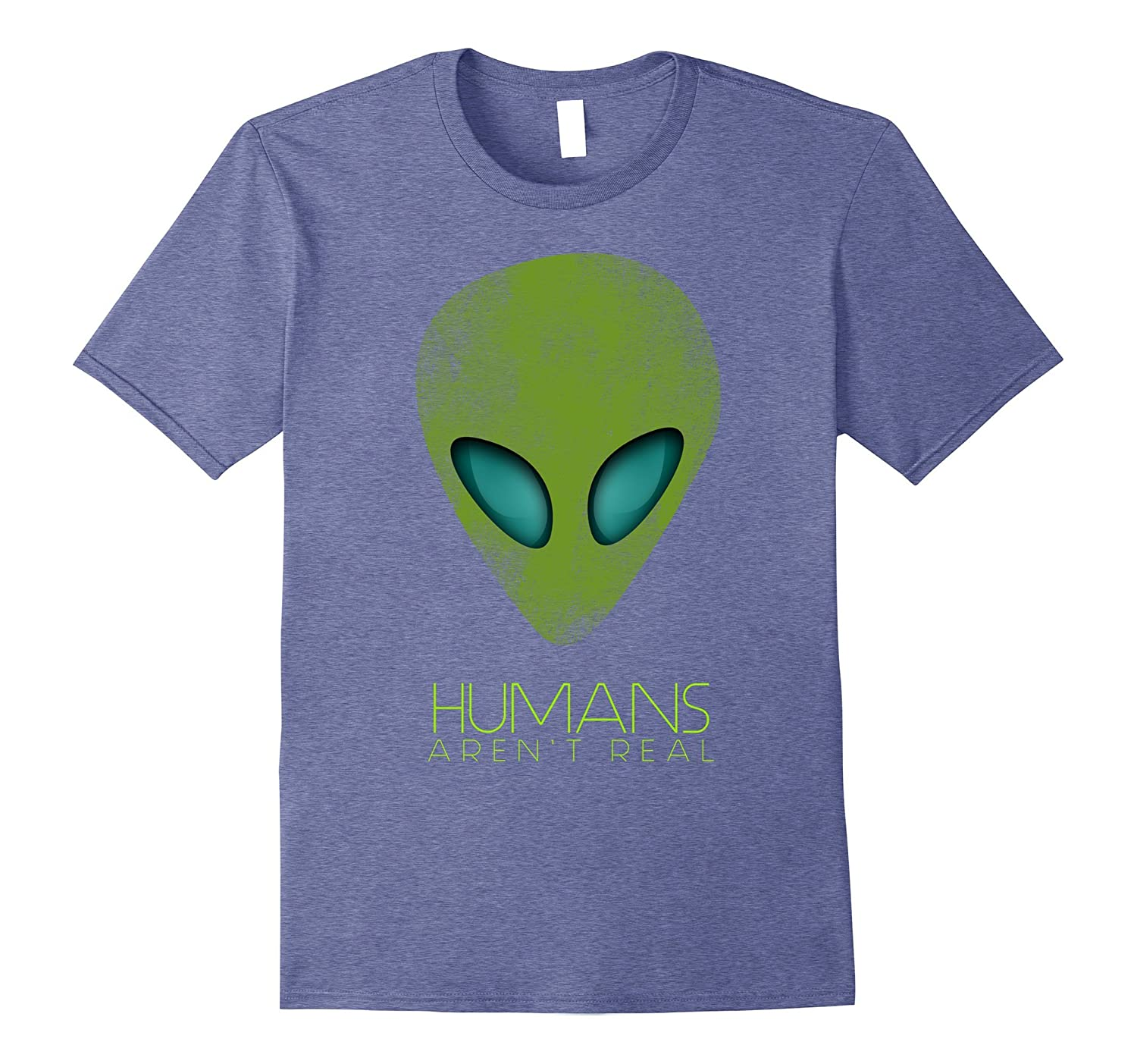 aa0ab6c98a Alien Funny T-Shirt Humans Arent Real Cute UFO Gift-RT – Rateeshirt