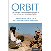 ORBIT: The Science of Rapport-Based Interviewing for Law Enforcement, Security, and Military (English Edition)