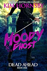Moody & The Ghost - DEAD AHEAD: Moody Mysteries - Book 1 Kindle Edition