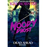 Moody & The Ghost - DEAD AHEAD: Moody Mysteries - Book 1