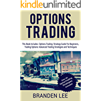 Options Trading: This Book Includes- Options Trading: Strategy Guide For Beginners, Trading Options: Advanced Trading Strategies and Techniques